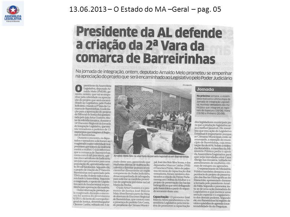 13.06.2013 – O Estado do MA –Geral – pag. 05
