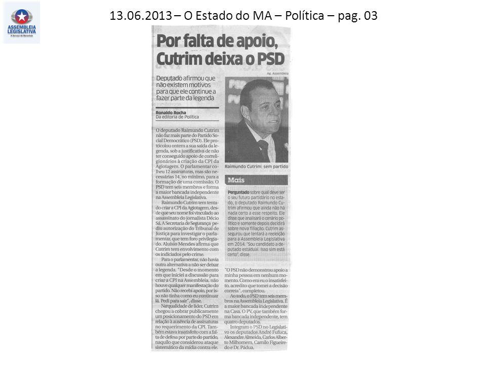 13.06.2013 – Estado do ma – Política – pag. 03