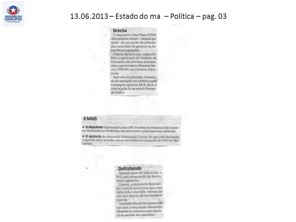 13.06.2013 – O Estado do Ma – Geral – pag. 05