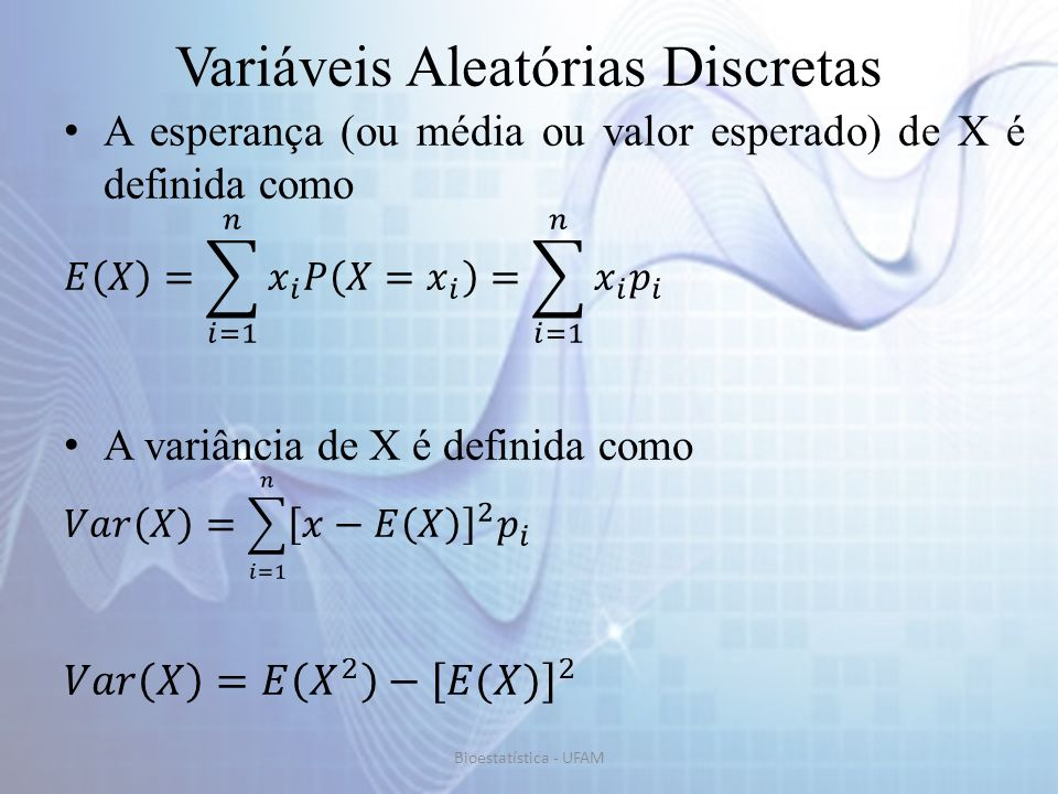 Variáveis Aleatórias Discretas Bioestatística - UFAM
