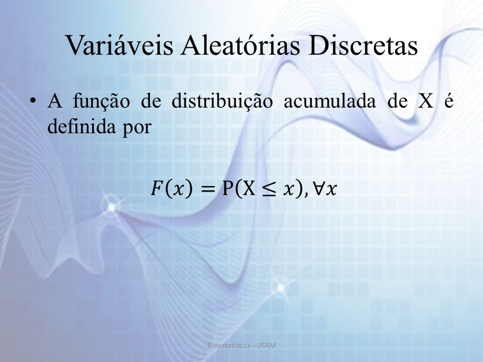 Variáveis Aleatórias Discretas Descreve quantidades aleatórias (dados de interesse) que podem assumir valores particulares e os valores são finitos.