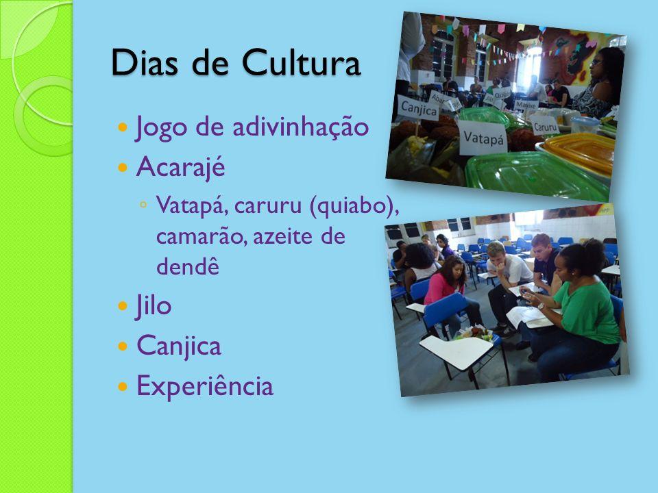 Dias de Cultura Jogo de adivinhação Acarajé Vatapá, caruru (quiabo), camarão, azeite de dendê Jilo Canjica Experiência