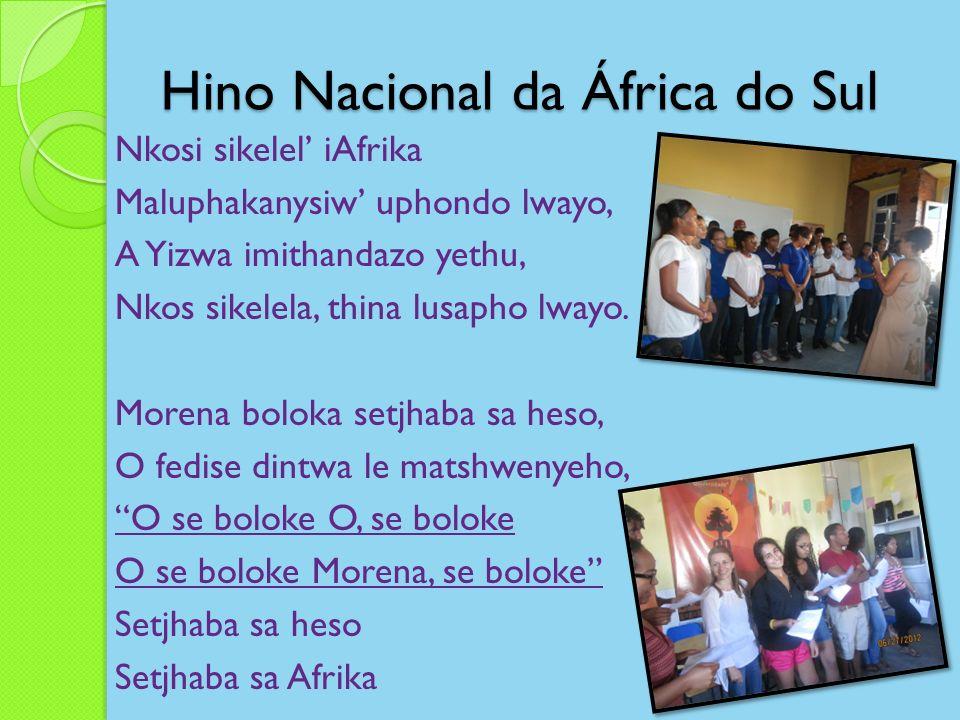 Hino Nacional da África do Sul Nkosi sikelel iAfrika Maluphakanysiw uphondo lwayo, A Yizwa imithandazo yethu, Nkos sikelela, thina lusapho lwayo. More