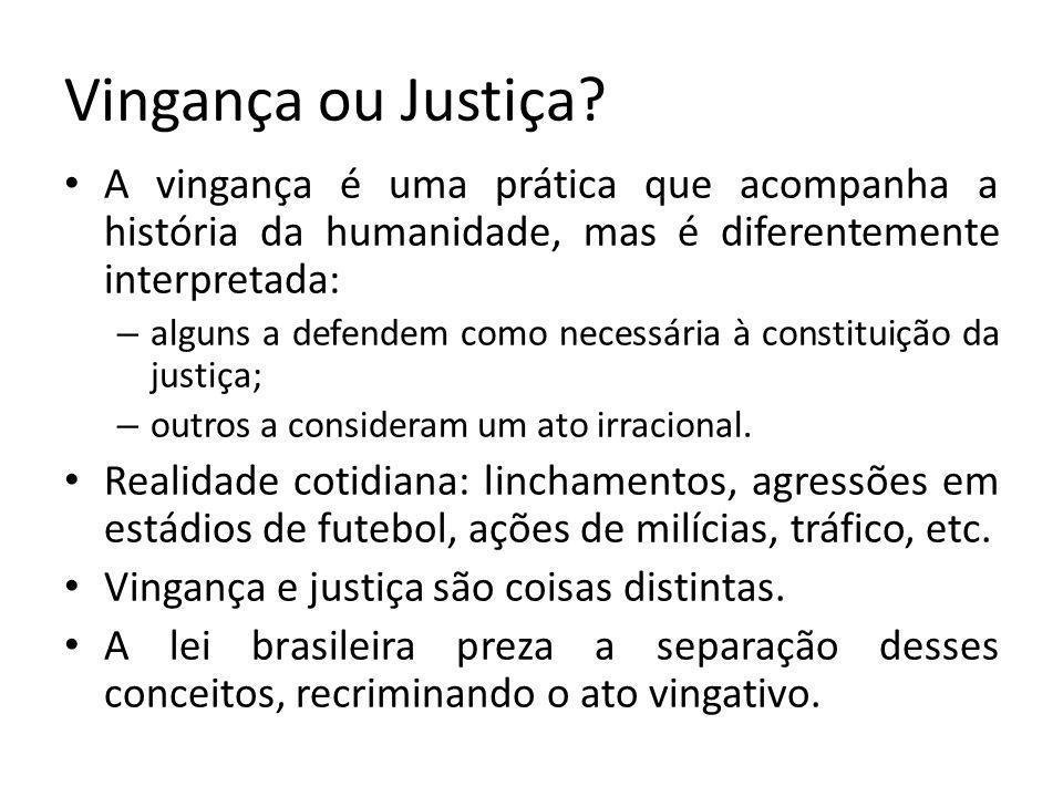 Vingança ou Justiça.