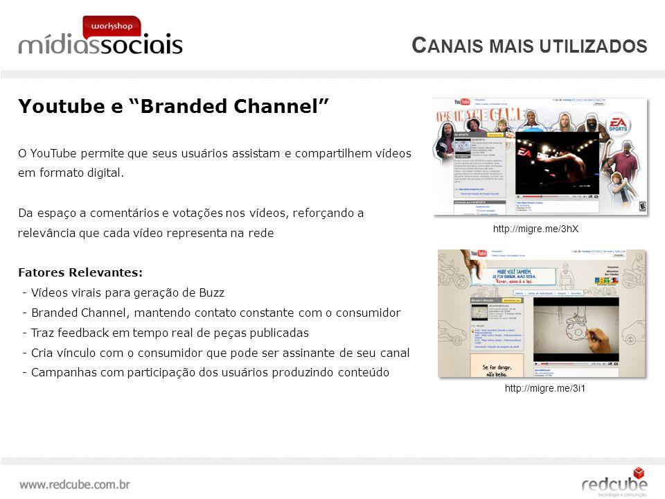 Youtube e Branded Channel O YouTube permite que seus usuários assistam e compartilhem vídeos em formato digital.