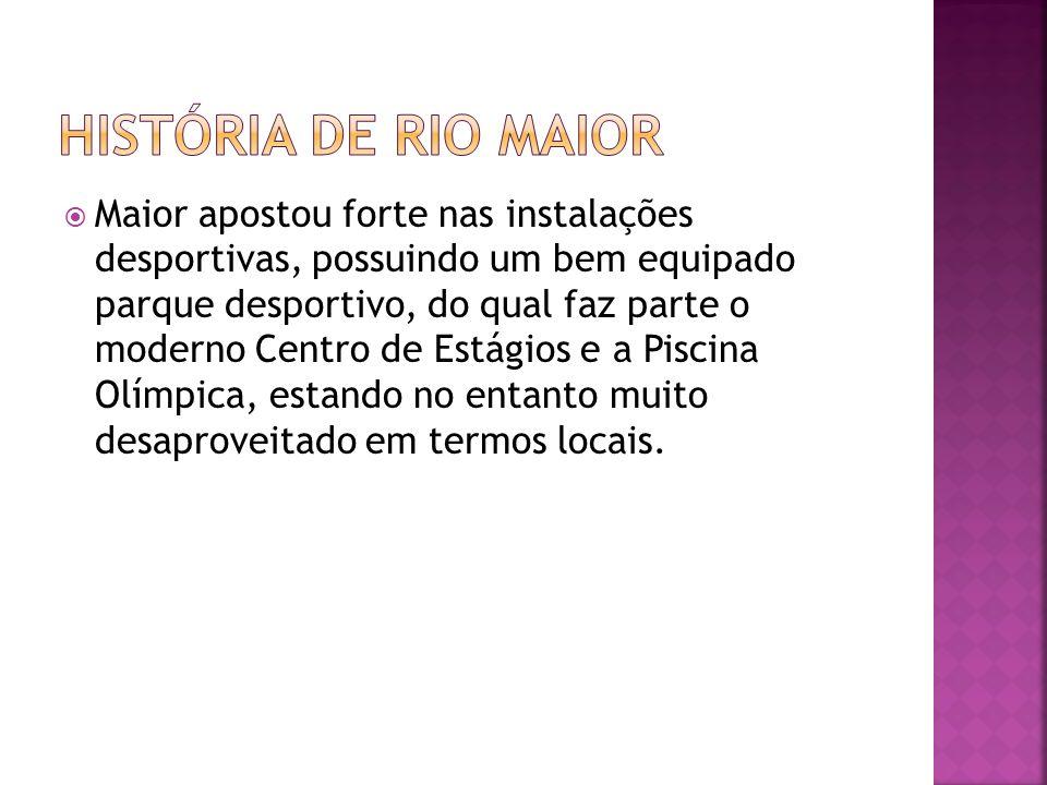 Maior apostou forte nas instalações desportivas, possuindo um bem equipado parque desportivo, do qual faz parte o moderno Centro de Estágios e a Pisci