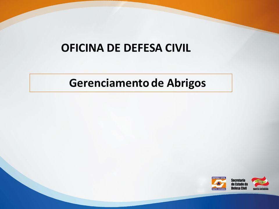 OFICINA DE DEFESA CIVIL Gerenciamento de Abrigos