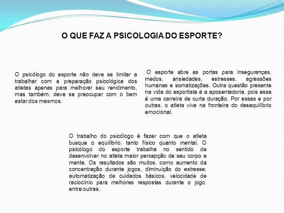O QUE FAZ A PSICOLOGIA DO ESPORTE.