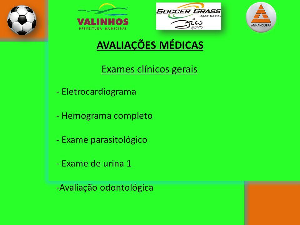 AVALIAÇÕES MÉDICAS - Eletrocardiograma - Hemograma completo - Exame parasitológico - Exame de urina 1 -Avaliação odontológica Exames clínicos gerais