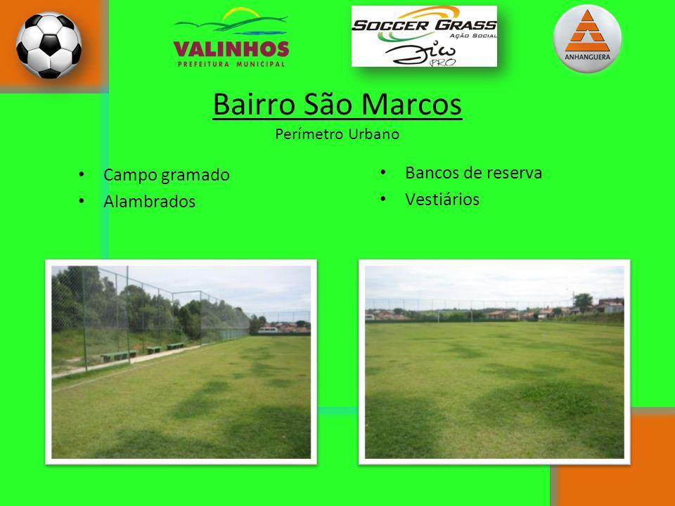 Bairro São Marcos Perímetro Urbano Campo gramado Alambrados Bancos de reserva Vestiários