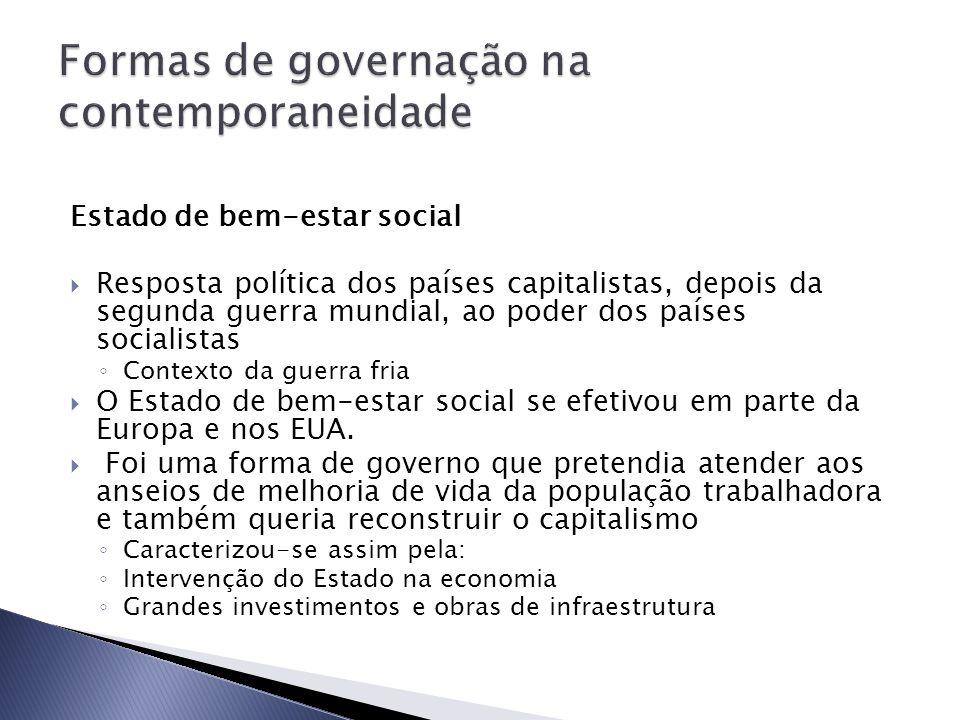 Estado de bem-estar social Resposta política dos países capitalistas, depois da segunda guerra mundial, ao poder dos países socialistas Contexto da gu
