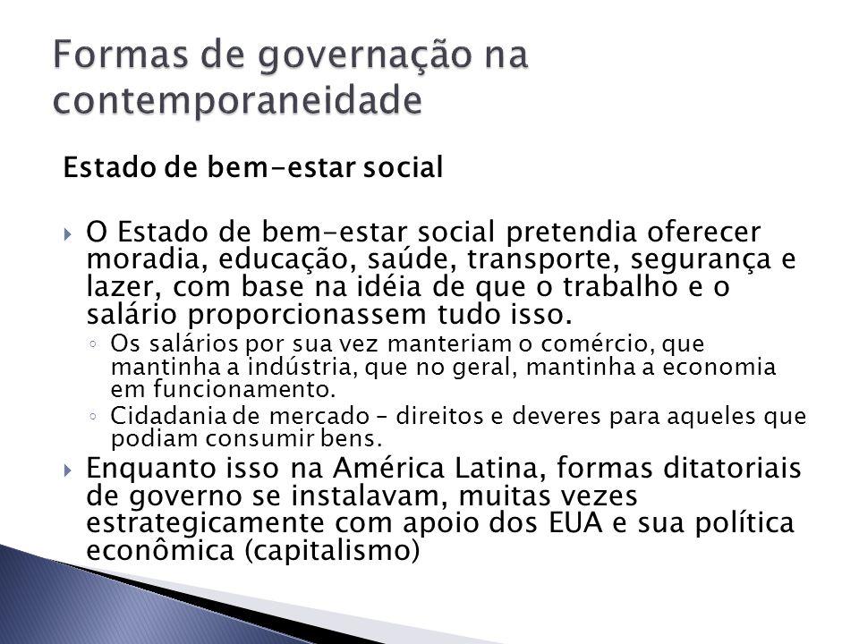 Estado de bem-estar social O Estado de bem-estar social pretendia oferecer moradia, educação, saúde, transporte, segurança e lazer, com base na idéia
