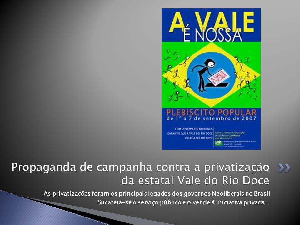 As privatizações foram os principais legados dos governos Neoliberais no Brasil Sucateia-se o serviço público e o vende à iniciativa privada... Propag
