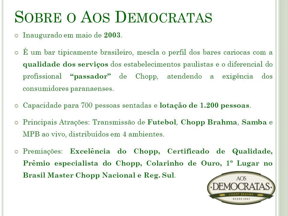 S OBRE O A OS D EMOCRATAS Inaugurado em maio de 2003. É um bar tipicamente brasileiro, mescla o perfil dos bares cariocas com a qualidade dos serviços