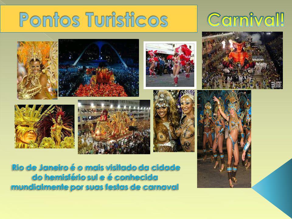 Rio de Janeiro é o mais visitado da cidade do hemisfério sul e é conhecida mundialmente por suas festas de carnaval Rio de Janeiro é o mais visitado d