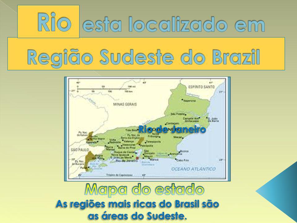 As regiões mais ricas do Brasil são as áreas do Sudeste. As regiões mais ricas do Brasil são as áreas do Sudeste. Rio de Janeiro