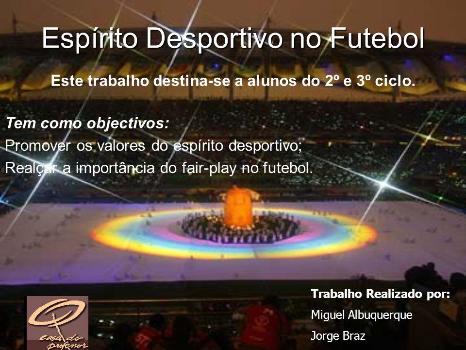 Ter Espírito Desportivo é: Em primeiro lugar e acima de tudo, observar estritamente todas as regras.