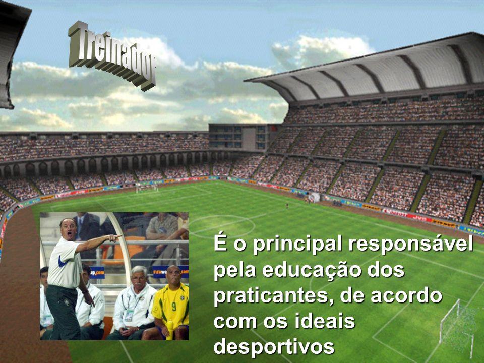 É o principal responsável pela educação dos praticantes, de acordo com os ideais desportivos