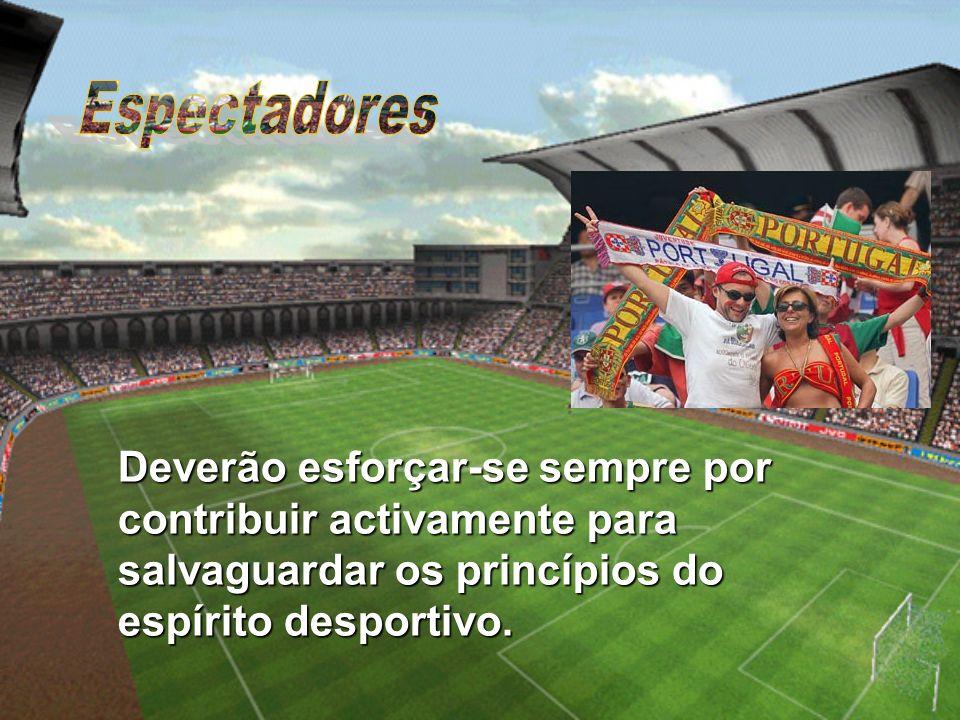 Deverão esforçar-se sempre por contribuir activamente para salvaguardar os princípios do espírito desportivo.