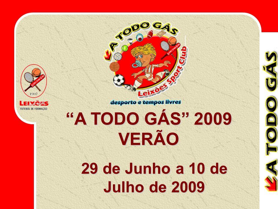 29 de Junho a 10 de Julho de 2009 A TODO GÁS 2009 VERÃO