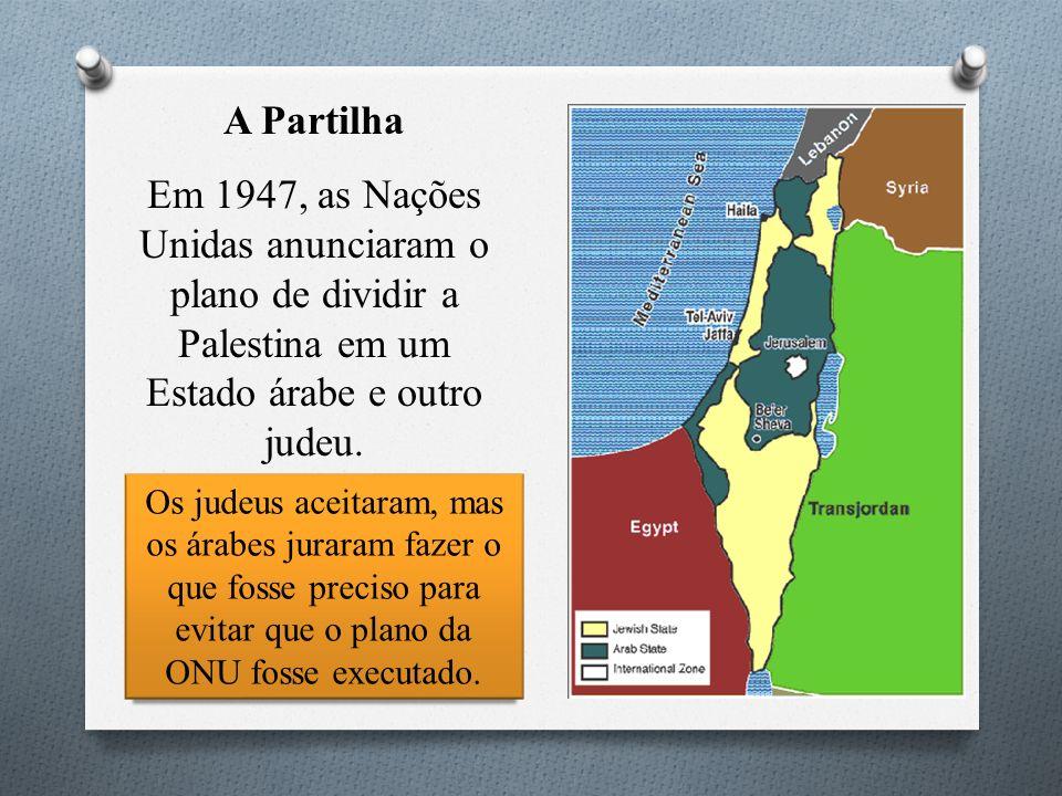 Os judeus aceitaram, mas os árabes juraram fazer o que fosse preciso para evitar que o plano da ONU fosse executado. A Partilha Em 1947, as Nações Uni