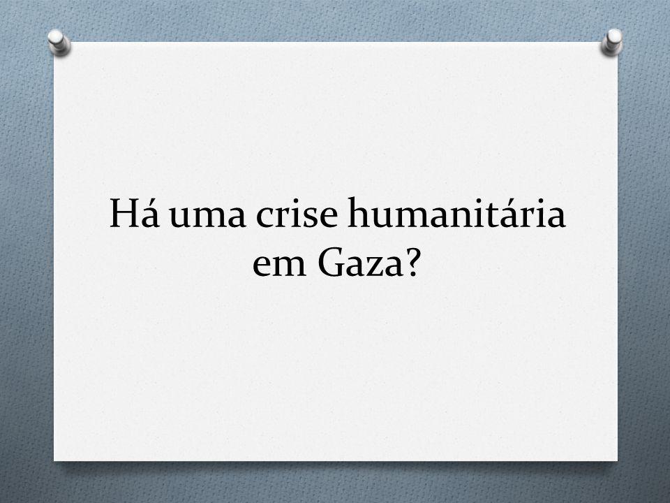 Há uma crise humanitária em Gaza?