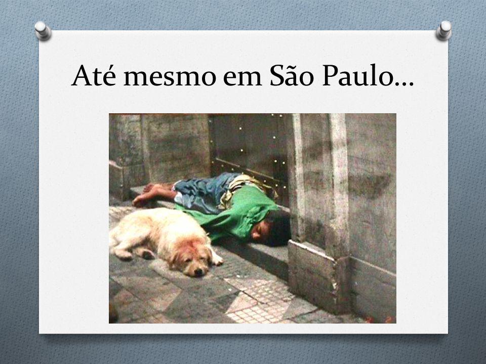 Até mesmo em São Paulo…