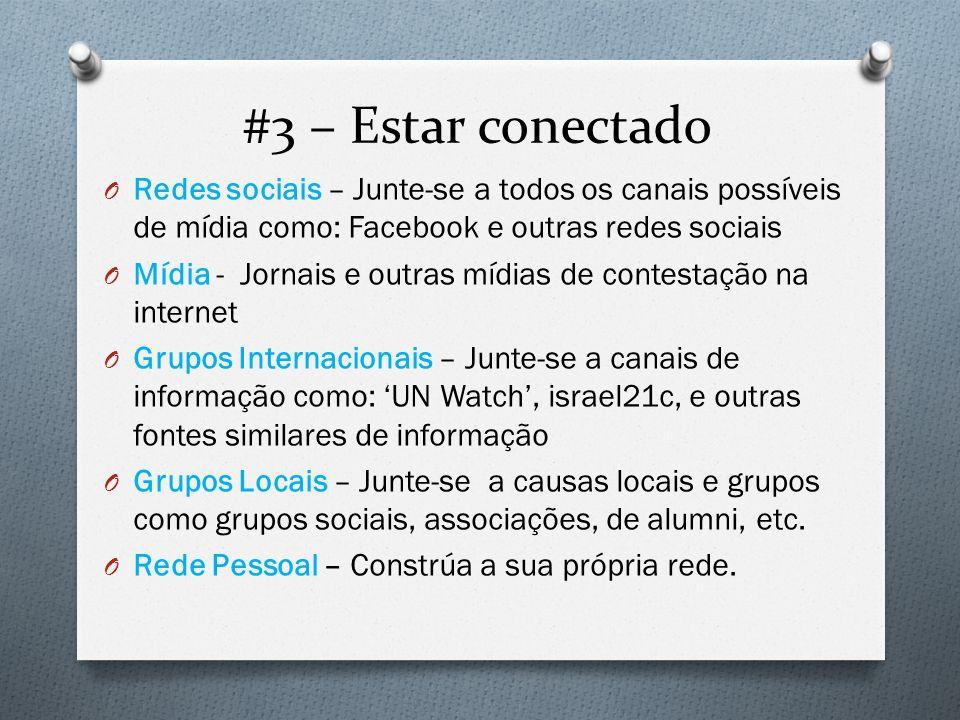 #3 – Estar conectado O Redes sociais – Junte-se a todos os canais possíveis de mídia como: Facebook e outras redes sociais O Mídia - Jornais e outras