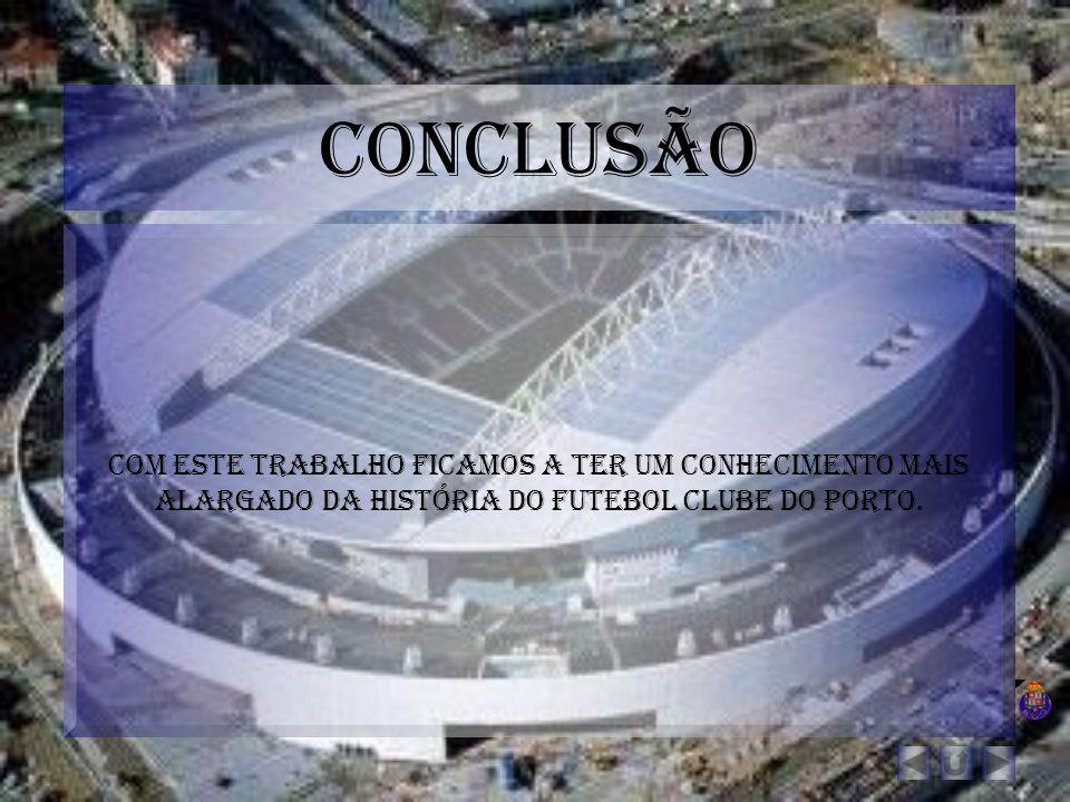 Com este trabalho ficamos a ter um conhecimento mais alargado da história do futebol clube do porto.