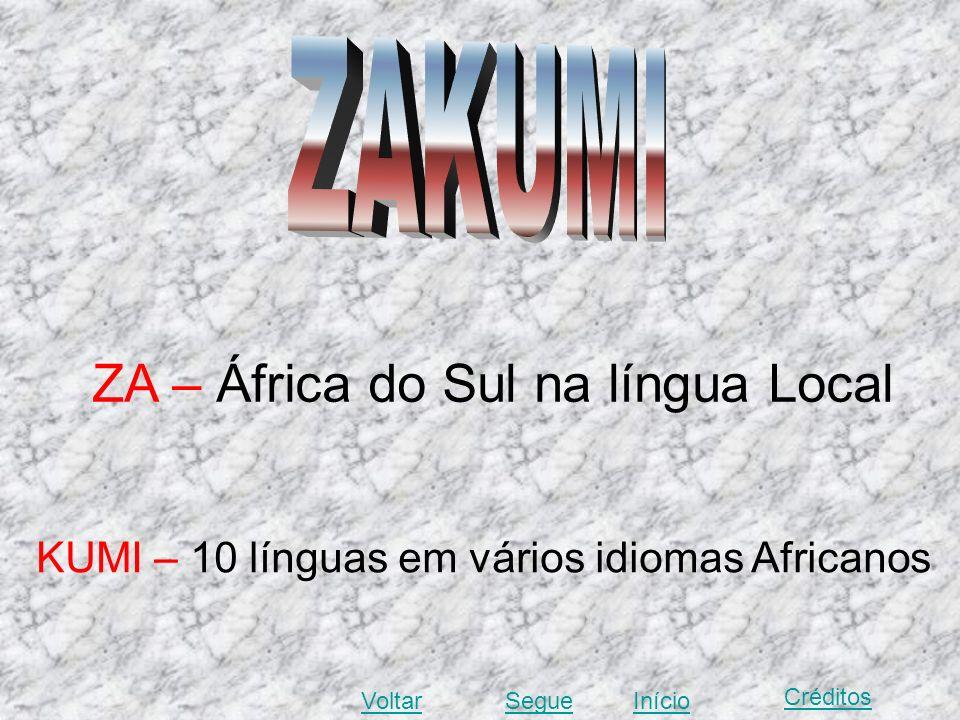 ZA – África do Sul na língua Local KUMI – 10 línguas em vários idiomas Africanos VoltarSegue Créditos Início