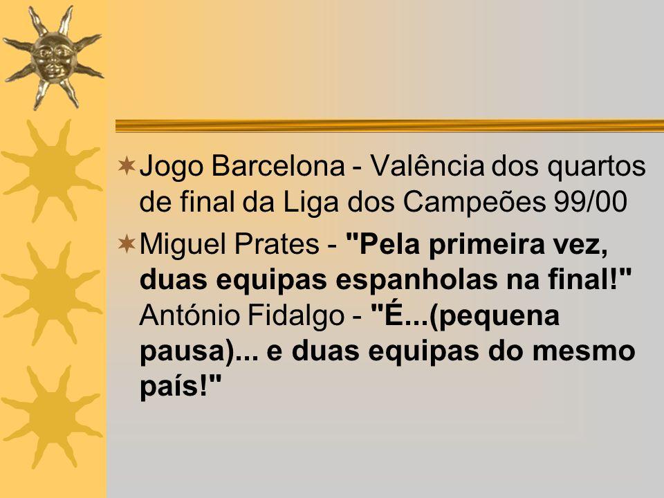 Jogo Barcelona - Valência dos quartos de final da Liga dos Campeões 99/00 Miguel Prates -