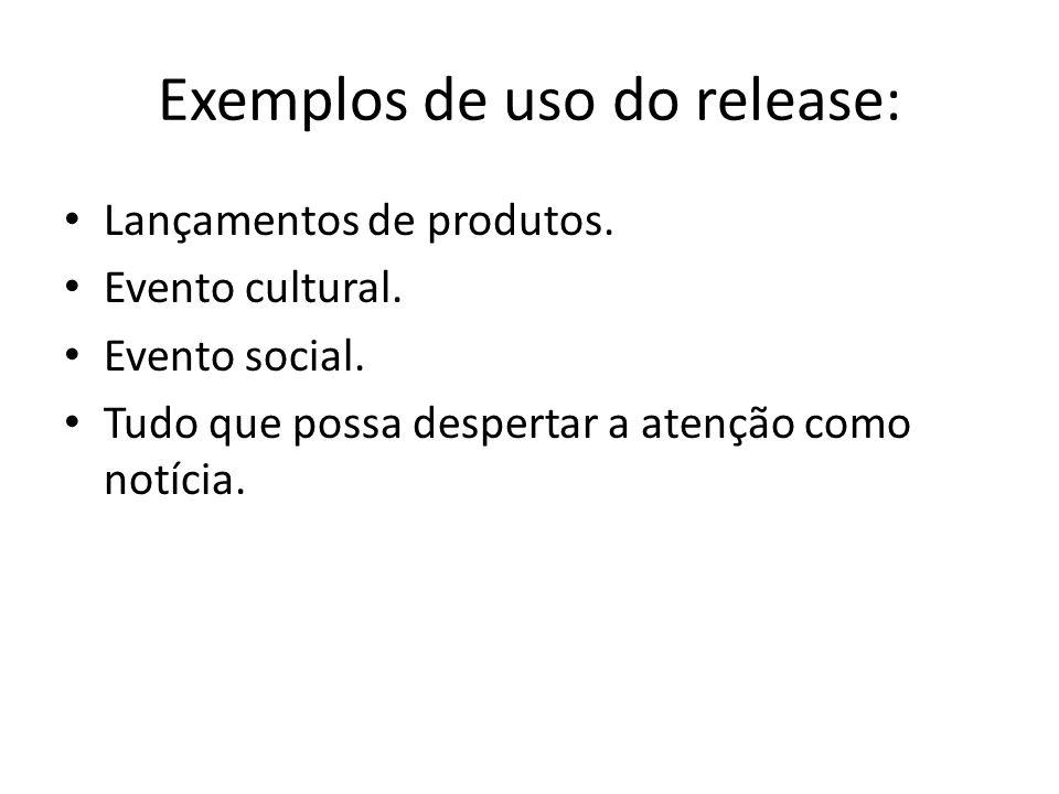 Exemplos de uso do release: Lançamentos de produtos.