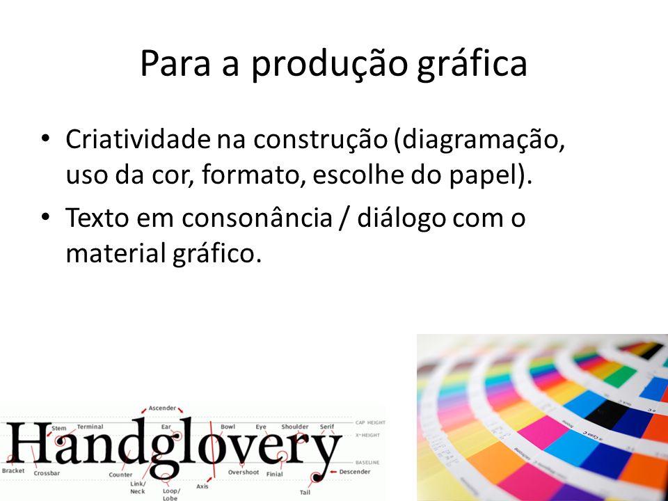 Para a produção gráfica Criatividade na construção (diagramação, uso da cor, formato, escolhe do papel).