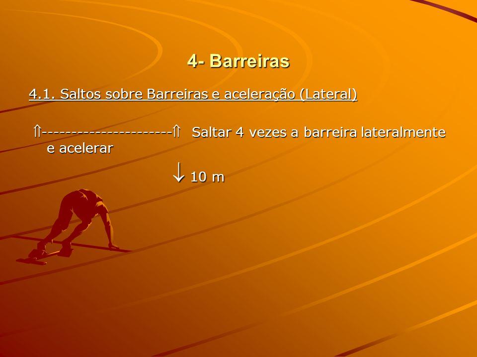 4- Barreiras 4.2. Saltos sobre barreiras e aceleração (Frente) Acelerar 10 m Acelerar 10 m