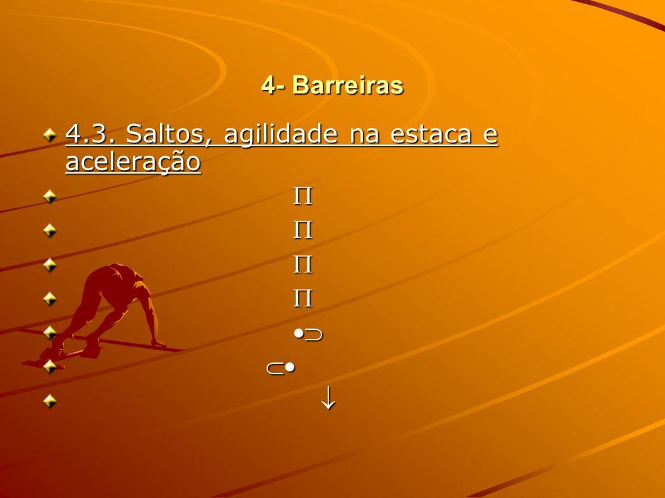 4- Barreiras 4.3. Saltos, agilidade na estaca e aceleração
