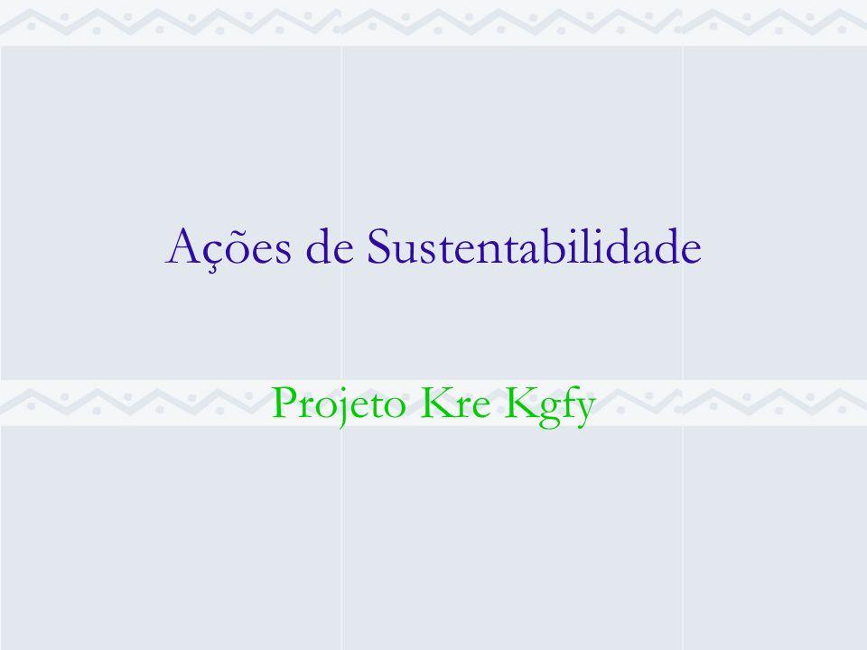 Ações de Sustentabilidade Projeto Kre Kgfy