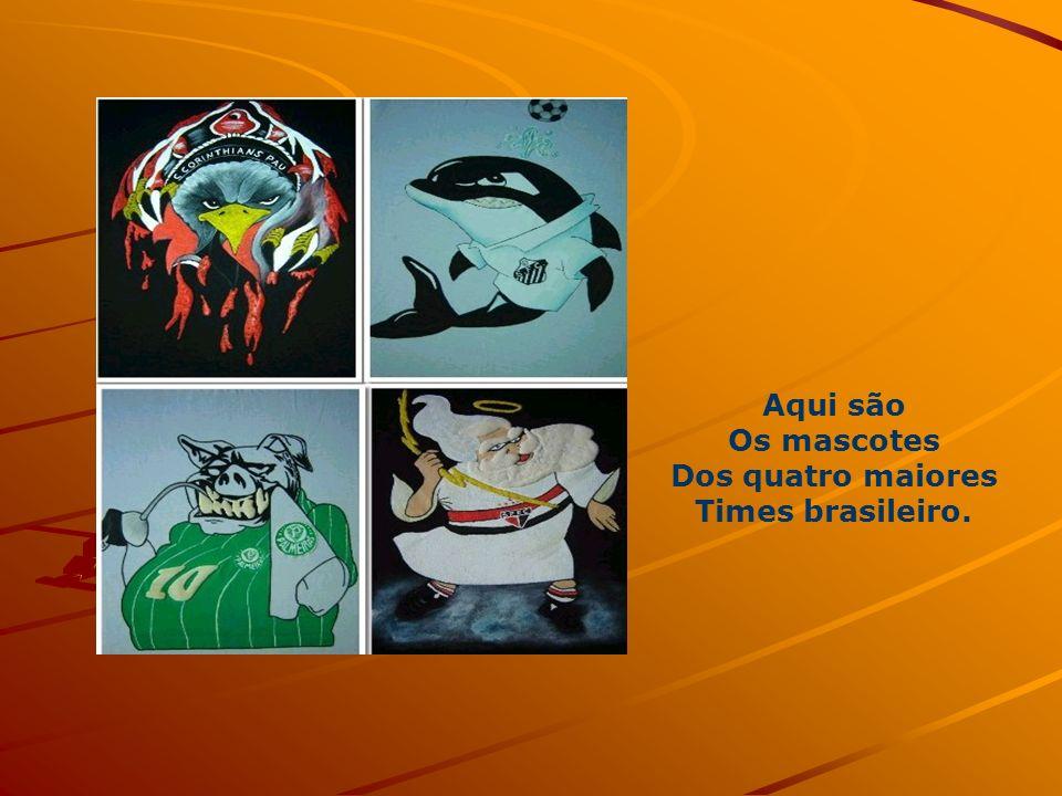 Aqui são Os mascotes Dos quatro maiores Times brasileiro.