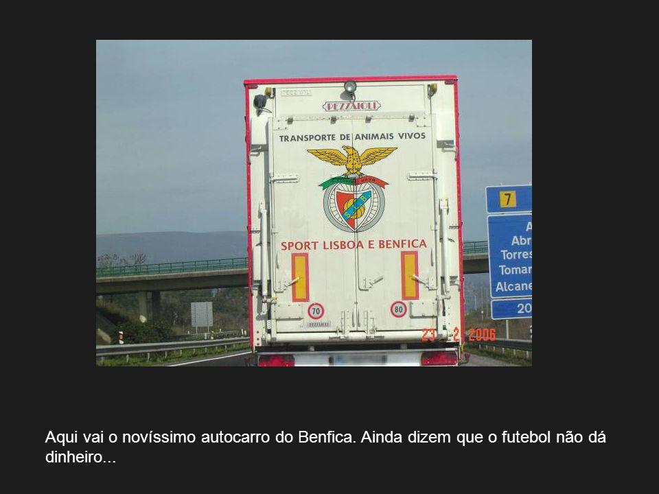 Aqui vai o novíssimo autocarro do Benfica. Ainda dizem que o futebol não dá dinheiro...