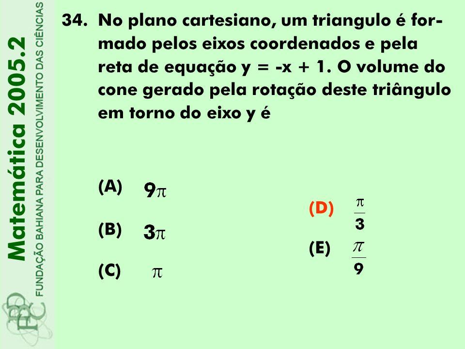 34.No plano cartesiano, um triangulo é for- mado pelos eixos coordenados e pela reta de equação y = -x + 1. O volume do cone gerado pela rotação deste