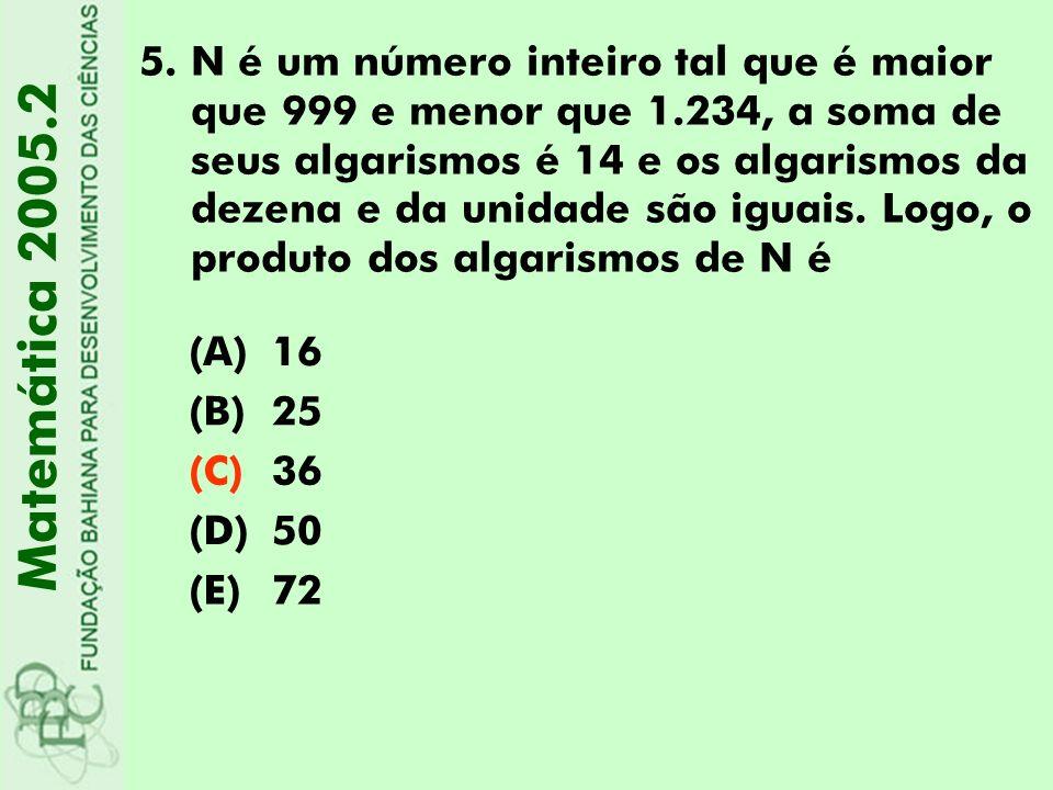 5.N é um número inteiro tal que é maior que 999 e menor que 1.234, a soma de seus algarismos é 14 e os algarismos da dezena e da unidade são iguais. L