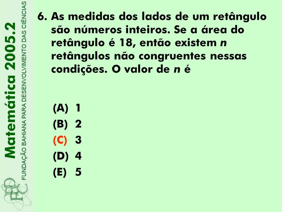6.As medidas dos lados de um retângulo são números inteiros. Se a área do retângulo é 18, então existem n retângulos não congruentes nessas condições.