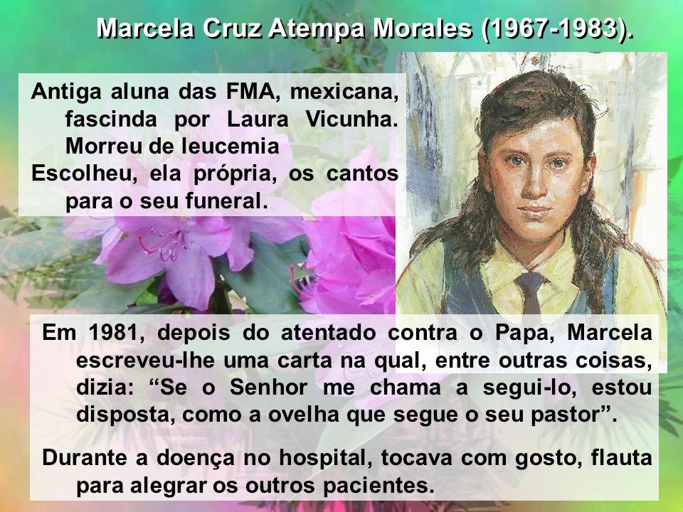 Antiga aluna das FMA, mexicana, fascinda por Laura Vicunha. Morreu de leucemia Escolheu, ela própria, os cantos para o seu funeral. Em 1981, depois do