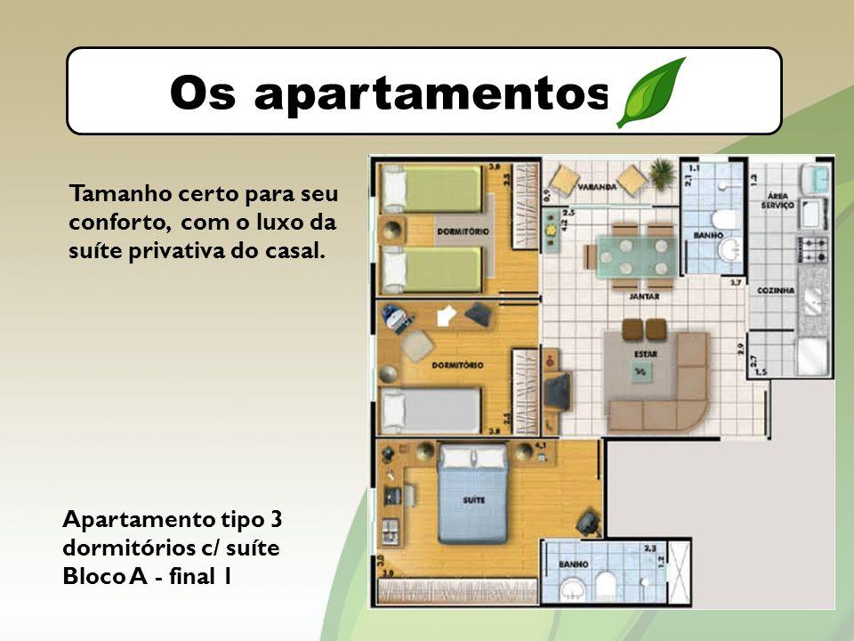O bairro Os apartamentos Tamanho certo para seu conforto, com o luxo da suíte privativa do casal.