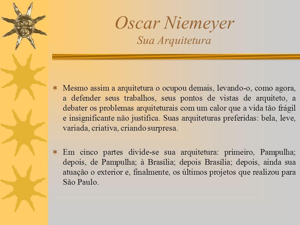 Oscar Niemeyer Sua Arquitetura Mesmo assim a arquitetura o ocupou demais, levando-o, como agora, a defender seus trabalhos, seus pontos de vistas de a