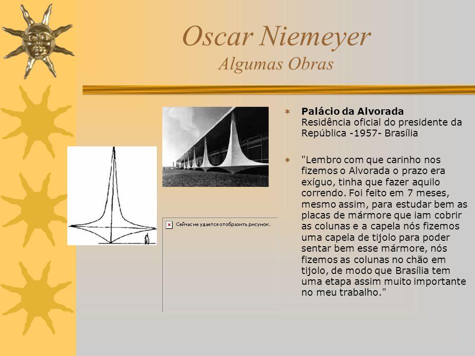 Oscar Niemeyer Algumas Obras Palácio da Alvorada Residência oficial do presidente da República -1957- Brasília