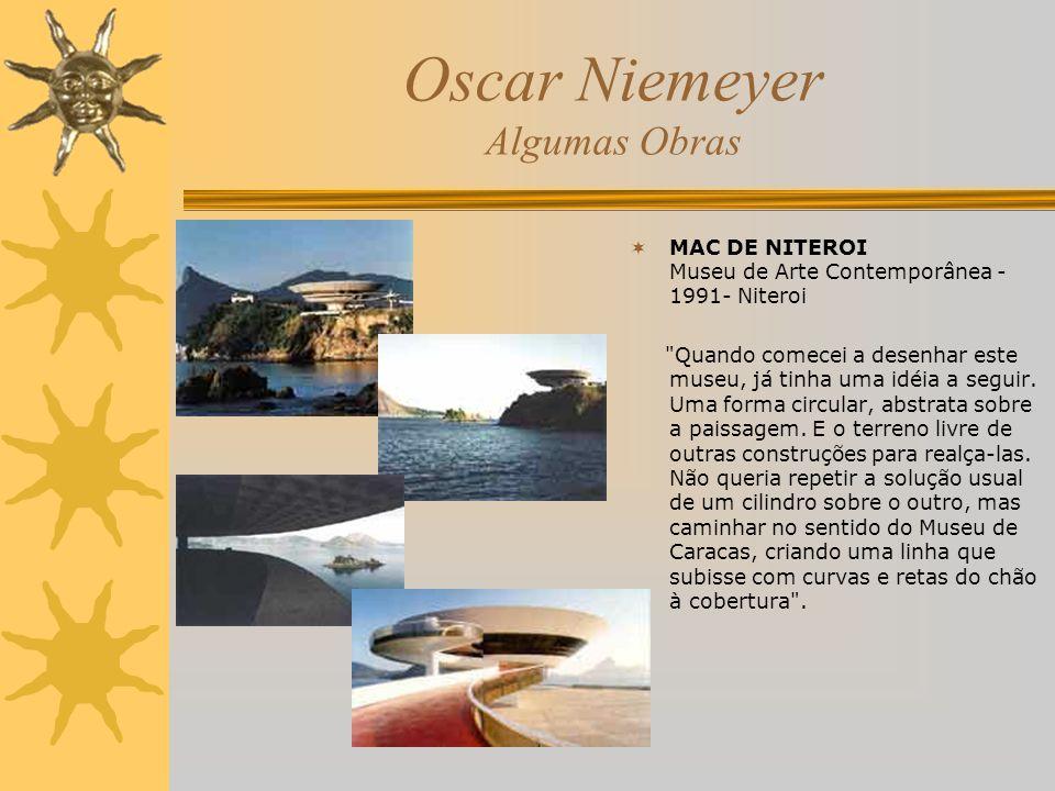 Oscar Niemeyer Algumas Obras MAC DE NITEROI Museu de Arte Contemporânea - 1991- Niteroi