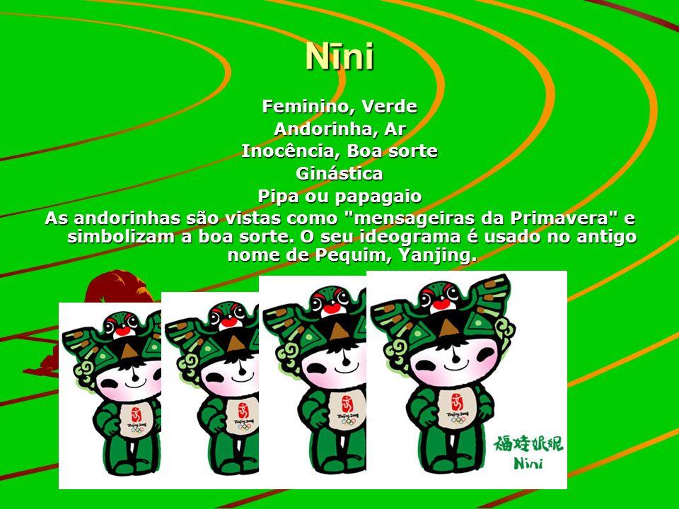 Nīni Feminino, Verde Andorinha, Ar Inocência, Boa sorte Ginástica Pipa ou papagaio As andorinhas são vistas como mensageiras da Primavera e simbolizam a boa sorte.