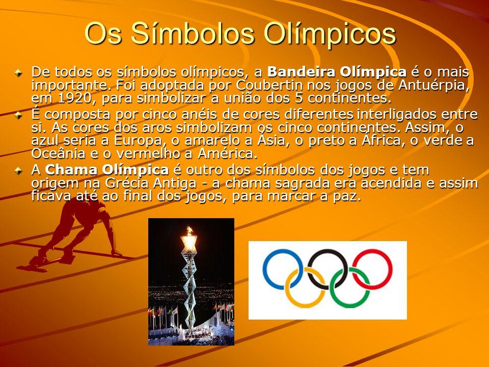 Os Símbolos Olímpicos De todos os símbolos olímpicos, a Bandeira Olímpica é o mais importante.