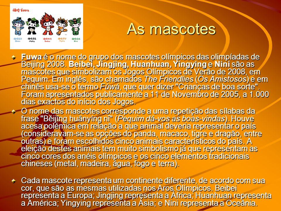 As mascotes Fuwa é o nome do grupo dos mascotes olímpicos das olimpíadas de Beijing 2008.