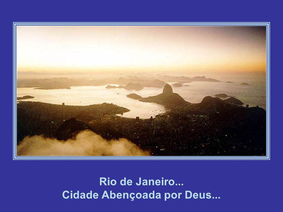 Rio de Janeiro... Cidade Abençoada por Deus...